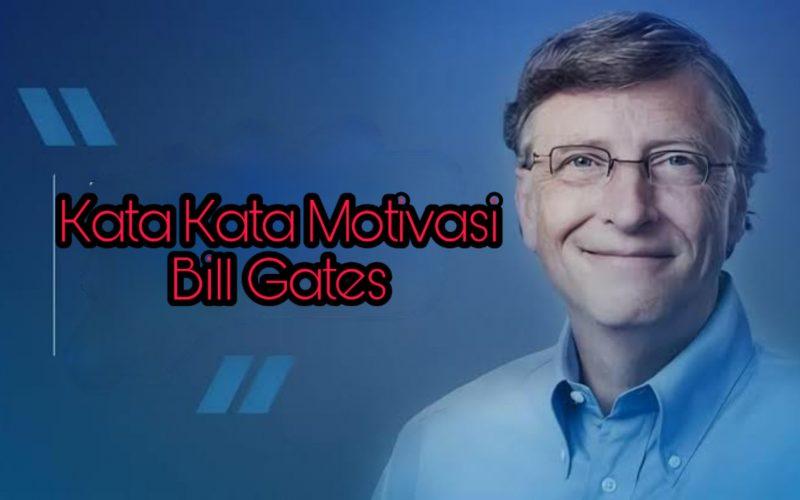 kata kata motivasi bill gates yang menginspirasi