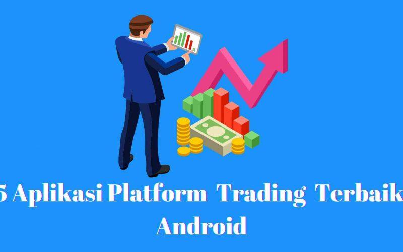 aplikasi trading terbaik android